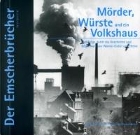 Der Emscherbrücher:, Mörder, Würste und ein Volkshaus